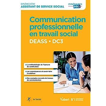 Communication professionnelle en travail social - DEASS - DC3 - Diplôme d'État d'Assistant de service social