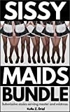 SISSY MAIDS BUNDLE: Submissive sissies serving master and mistress. (English Edition)