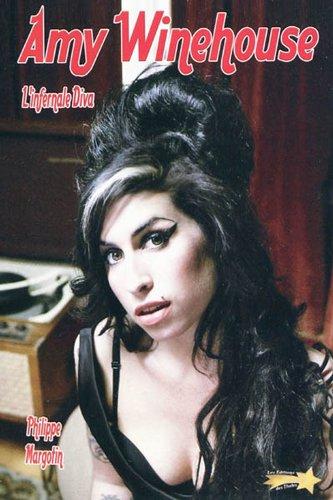 Amy Winehouse : L'infernale diva par Philippe Margotin