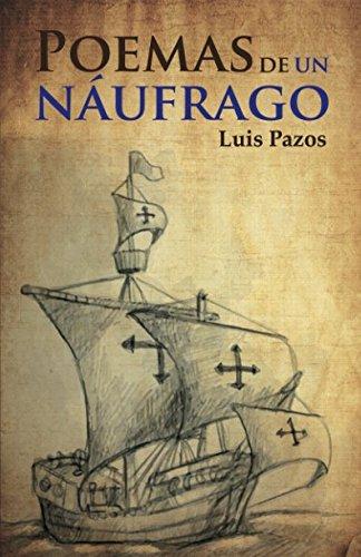 Poemas de un náufrago por Luis Pazos