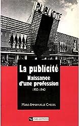 La publicité: Naissance d'une profession (1900-1940)