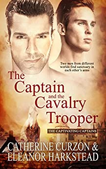 The Captain and the Cavalry Trooper (Captivating Captains Book 1) by [Curzon, Catherine , Harkstead, Eleanor]