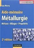 Métallurgie - Métaux - Alliages - Propriétés