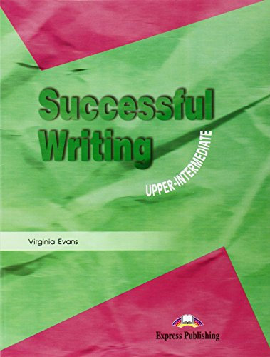 Successful Writing. Upper Intermediate Level. Student's Book: Student's Book Upper intermediate por Virginia Evans