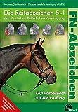 Die Reitabzeichen 5-1 der Deutschen Reiterlichen Vereinigung. Gut vorbereitet für die Prüfung (FN-Abzeichen)