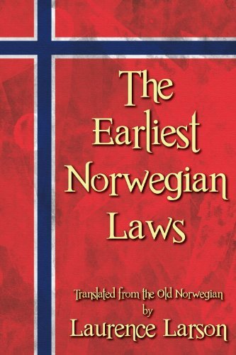 The Earliest Norwegian Laws: Being the Gulathing Law and the Frostathing Law. Translated from the Old Norwegian by Laurence Marcellus Larson (2008-12-23)