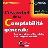 L'essentiel de la Comptabilité générale : Les opérations d'inventaire, les comptes annuels