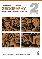 Learning to Teach Geography in the Secondary School, 2nd Edition: A Companion to School Experience (Learning to Teach Subjects in the Secondary School Series)
