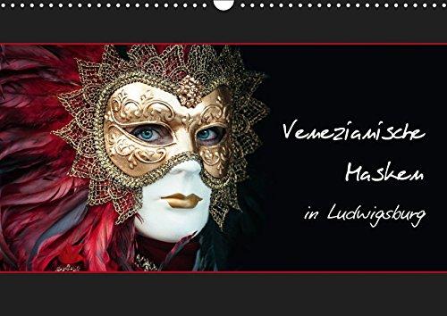 Venezianische Masken in Ludwigsburg (Wandkalender 2019 DIN A3 quer): Wandkalender mit wunderschönen Bildern von venezianischen Masken aufgenommen in ... (Monatskalender, 14 Seiten ) (CALVENDO Orte) (Festival Kostüm Bilder)