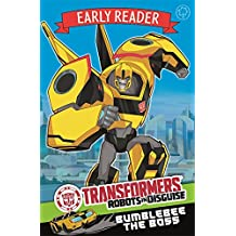 Bumblebee the Boss: Book 1 (Transformers Early Reader)
