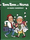 Ico Radio-Casserole : Tom-Tom et Nana. 11 | Cohen, Jacqueline (1943-....). Auteur
