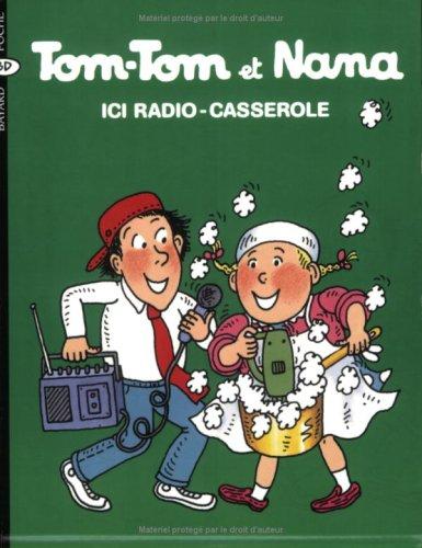 Tom-Tom et Nana, Tome 11 : Ici Radio-Casserole (Tom-Tom et Nana - J'aime lire) - Tomtom Radio