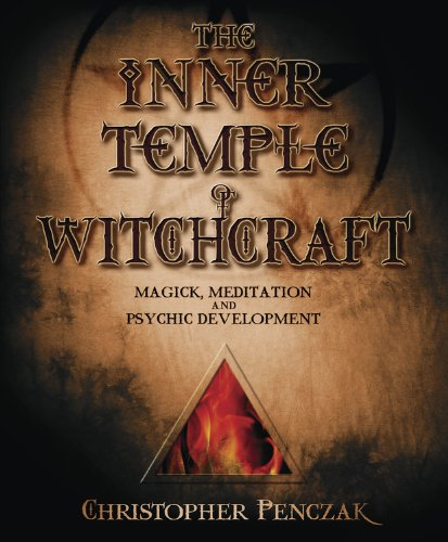 The Inner Temple of Witchcraft: Magick, Meditation and Psychic Development (Penczak Temple Series Book 1) (English Edition) por Christopher Penczak