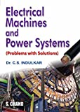 Electrical Machines & Power Systems (Problems With Solutions)