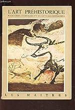 L'art prehistorique, peintures, gravures et sculptures rupestres de LAMING EMERAIRE