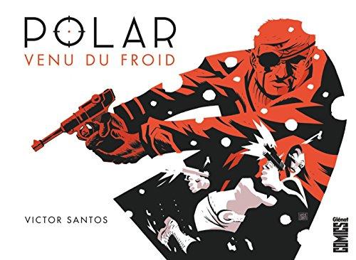 Polar - Tome 01 : Venu du froid