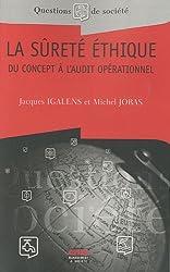 La sûreté éthique : Du concept à l'audit opérationnel