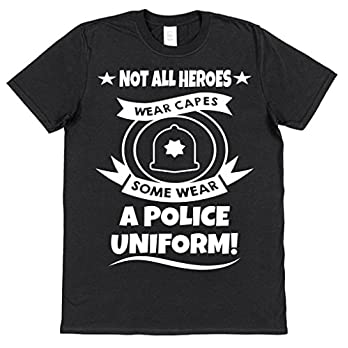 Click My Clobber Mens, T-Shirt, Not All Heroes Wear A Cape Some Wear A Police Uniform
