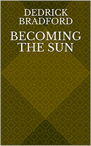 Becoming The Sun (Norwegian Edition) por Dedrick Bradford