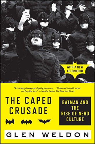 The Caped Crusade: Batman and the Rise of Nerd Culture (English Edition)