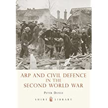 ARP and Civil Defence in the Second World War (Shire Library)