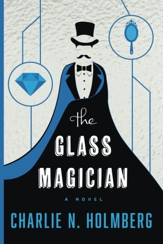 By Charlie N. Holmberg The Glass Magician (The Paper Magician Series) [Paperback]