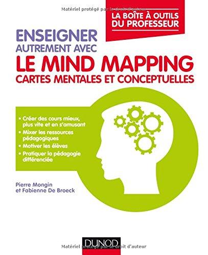 Enseigner autrement avec le mind mapping : Cartes mentales et conceptuelles