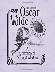 The Quotable Oscar Wilde: A Collection of Wit and Wisdom (2013-03-26)