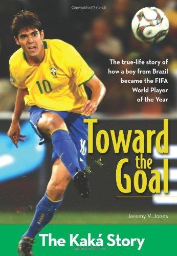 Toward the Goal: The Kak?? Story (ZonderKidz Biography) by Jeremy V. Jones (2010-04-13)