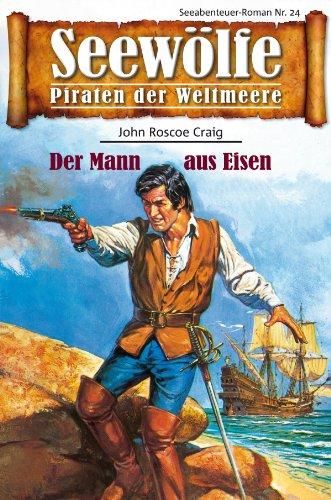 Seewölfe - Piraten der Weltmeere 24: Der Mann aus Eisen