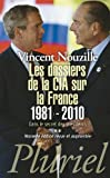 Les dossiers de la CIA sur la France 1981-2010 - Dans le secret des présidents **
