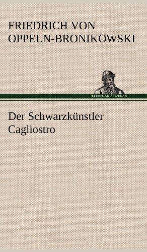 Der Schwarzkünstler Cagliostro por Friedrich von Oppeln-Bronikowski