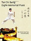 Tai Chi Bang: Eight-Immortal Flute