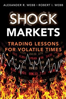 Shock Markets: Trading Lessons for Volatile Times by [Webb, Robert I., Webb, Alexander R.]