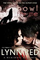 Howl for Me (Alpha Werewolf Romance) (The Alpha's Kiss Book 3) (English Edition)