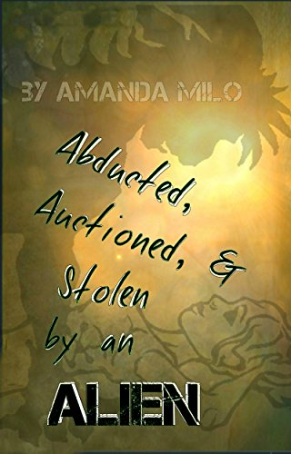 abducted-auctioned-stolen-by-an-alien-an-alien-mate-romance-english-edition