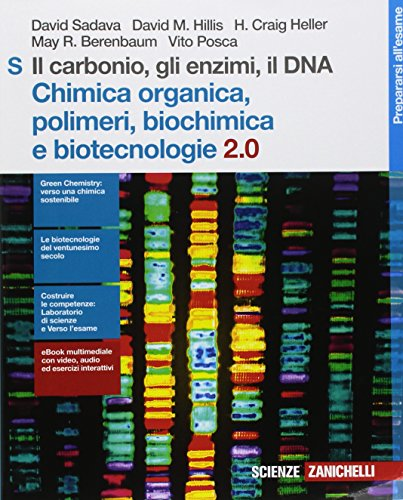 Il carbonio, gli enzimi, il DNA. Chimica organica, polimeri, biochimica e biotecnologie 2.0. Per le Scuole superiori. Con Contenuto digitale (fornito elettronicamente)