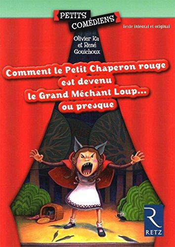 Comment le petit chaperon rouge est devenu grand Méchant loup... ou presque par René Gouichoux