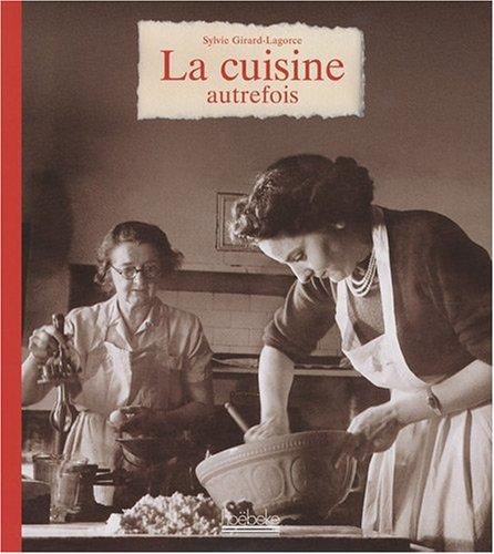 La Cuisine Autrefois