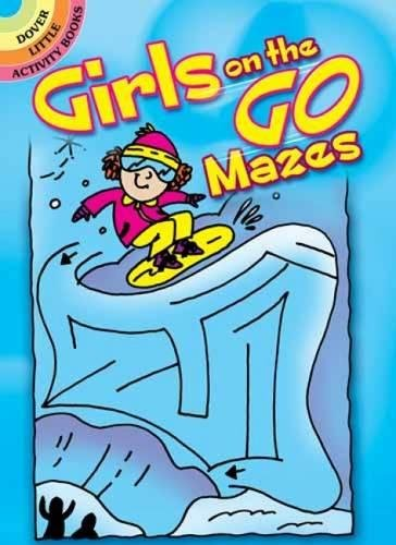 Girls on the Go Mazes (Dover Little Activity Books)