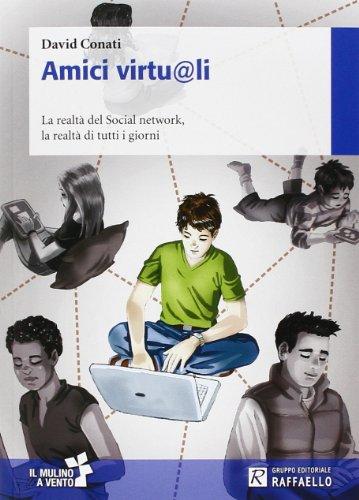 Amici virtu@li. La realt del social network. la realt di tutti i giorni