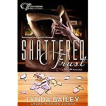 Shattered Trust (Trustworthy Texas Triology Book 1)