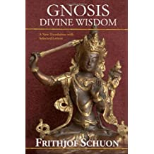 Gnosis: Divine Wisdom - A New Translation with Selected Letters (Library of Perennial Philosophy)