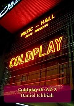 Coldplay de A à Z par [Ichbiah, Daniel]