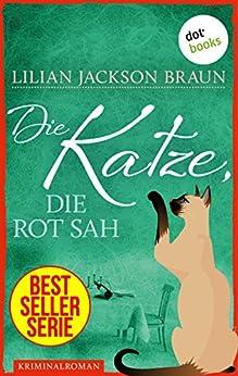 Die Katze, die rot sah - Band 4: Die Bestseller-Serie (Die Katze, die ...)