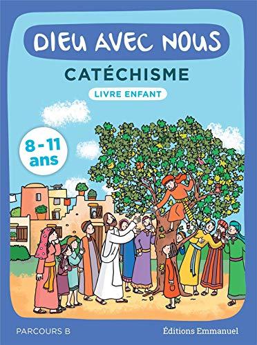 Dieu avec nous - Parcours B - Livre enfant - Catéchisme pour les 8-11 ans par  Communauté de lŽEmmanuel