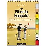 Golfetikette kompakt: Das richtige Verhalten auf und neben dem Platz