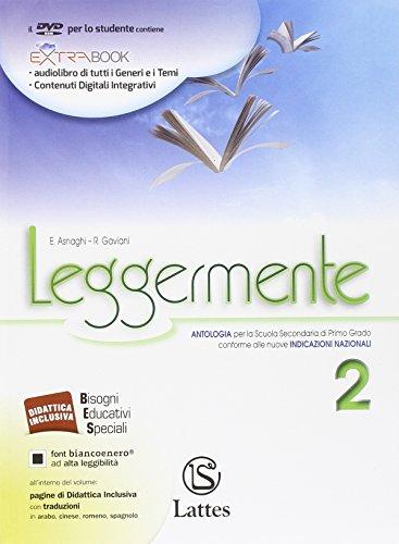 Leggermente. Per la Scuola media. Con DVD-ROM. Con e-book. Con espansione online: 2