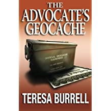 The Advocate's Geocache (The Advocate Series) (Volume 7) by Teresa Burrell (2015-05-21)
