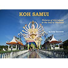 Koh Samui: Pictures of this island in the Golf of Thailand (English Edition)